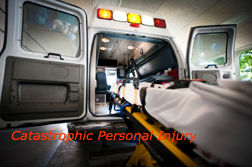 Catastrophic Personal Injury